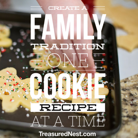 Create a Family Tradition One Cookie Recipe at a Time